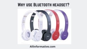 Why use Bluetooth headset?