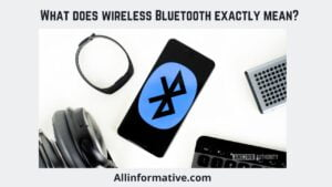 What does wireless Bluetooth exactly mean?