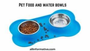 Food and water bowls