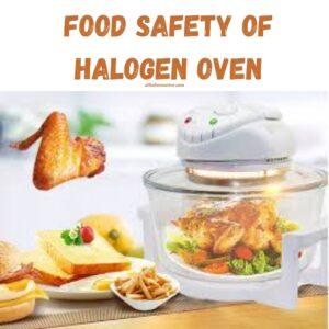 Food Safety of Halogen Oven