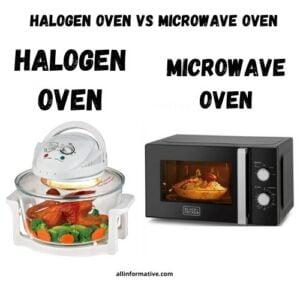 Halogen Oven Vs Microwave Oven
