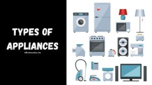 Types of Appliances | Used Appliances