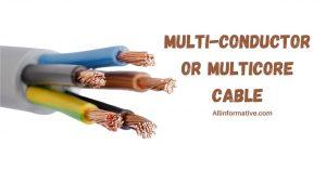 Multi-Conductor or Multicore Cable