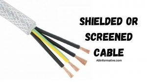 Shielded or Screened Cable